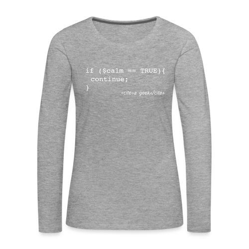 Coder's Keep Calm (with white text) - Women's Premium Longsleeve Shirt