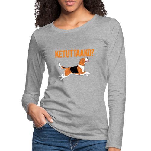 Ketuttaako Beagle - Naisten premium pitkähihainen t-paita