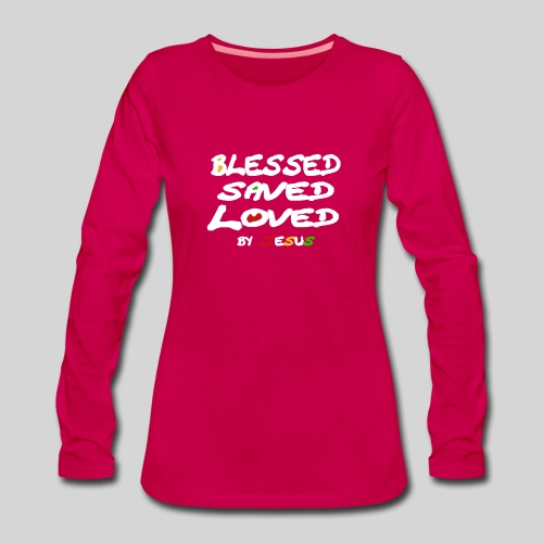 Blessed Saved Loved by Jesus - Frauen Premium Langarmshirt