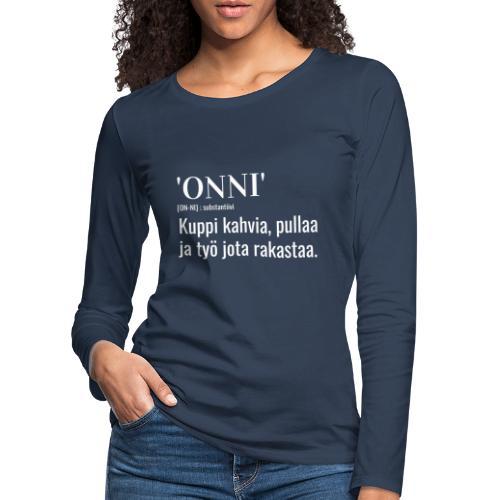 Onni Työ - Naisten premium pitkähihainen t-paita
