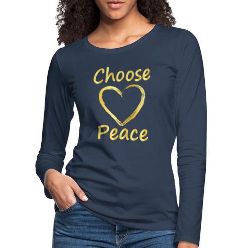 Choose Peace - Women's Premium Longsleeve Shirt