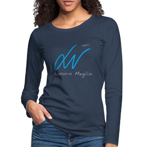 Lavoro Meglio #2 - Maglietta Premium a manica lunga da donna