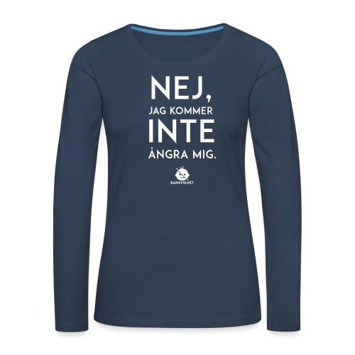 Nej, jag kommer inte ångra mig - Långärmad premium-T-shirt dam