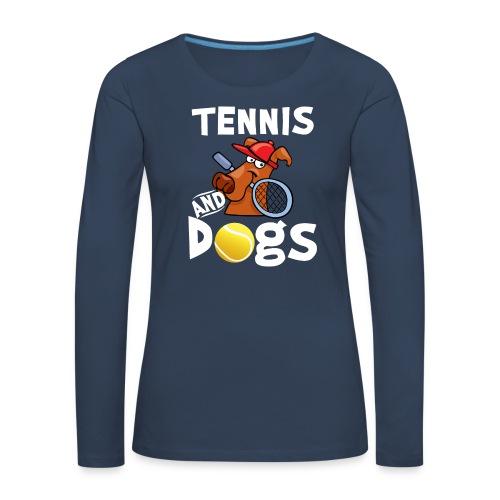 Tennis And Dogs Funny Sports Pets Animals Love - Frauen Premium Langarmshirt