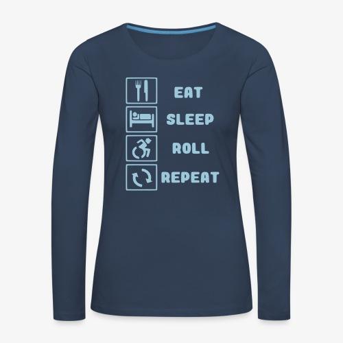 >Eten, slapen, rollen met rolstoel en herhalen 001 - Vrouwen Premium shirt met lange mouwen