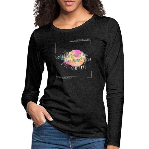 Der bricht nicht aus, das nennt man driften! - Frauen Premium Langarmshirt