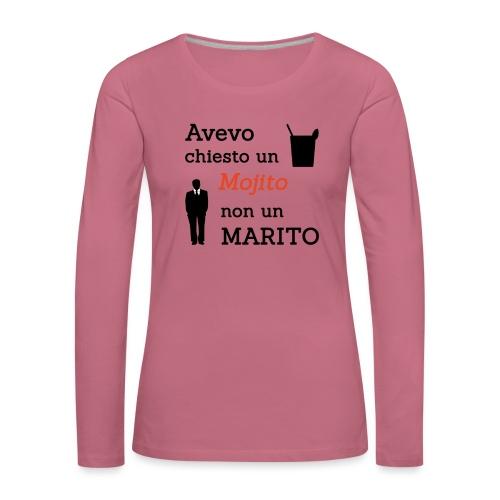 Addio al nubilato - Mojito, non marito! - Maglietta Premium a manica lunga da donna