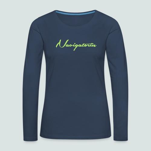 Navigatorin_02 - Frauen Premium Langarmshirt