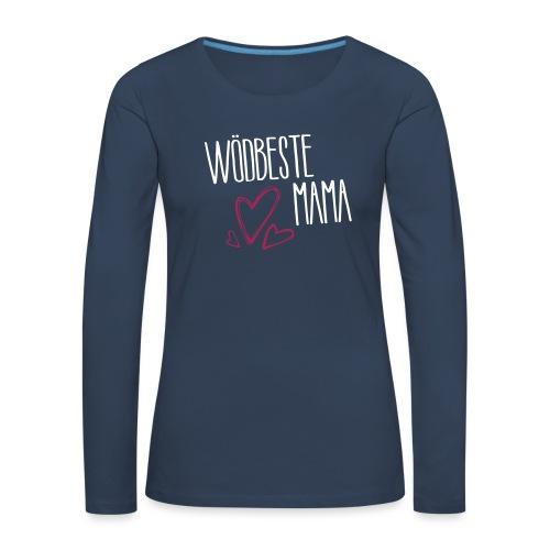 Wödbeste Mama - Frauen Premium Langarmshirt