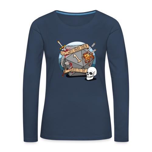Guess I'll Die - DND D & D Dungeons and Dragons - Vrouwen Premium shirt met lange mouwen
