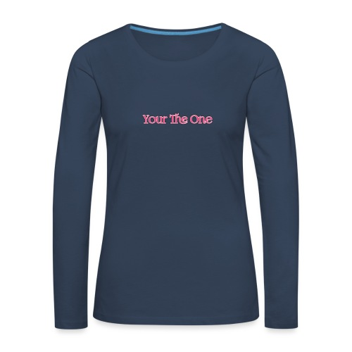 Your The One - Women's Premium Longsleeve Shirt