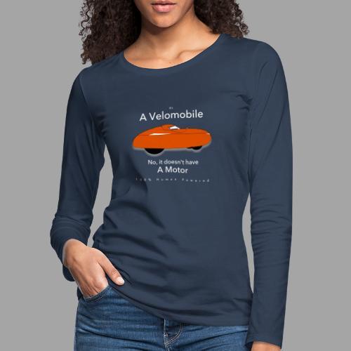 it's a velomobile white text - Naisten premium pitkähihainen t-paita