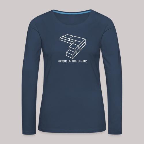 Convierte muros en caminos - Camiseta de manga larga premium mujer