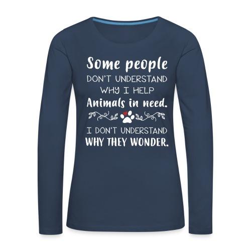 Some people don't understand - Women's Premium Longsleeve Shirt