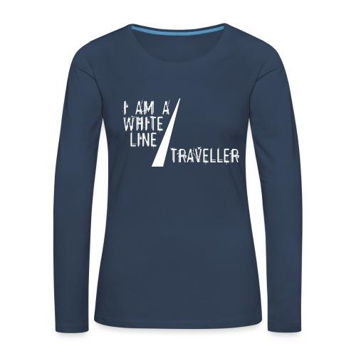 i am a white line traveller - Vrouwen Premium shirt met lange mouwen