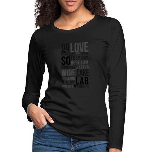 Wine, Cake, Lab III - Naisten premium pitkähihainen t-paita