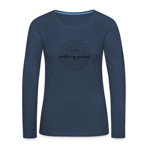 I am overflowing gratitude black mandala - Frauen Premium Langarmshirt