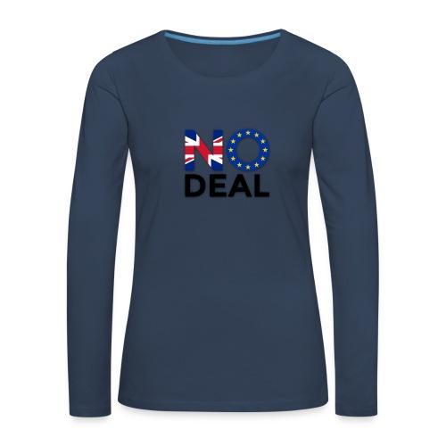 No Deal - Women's Premium Longsleeve Shirt