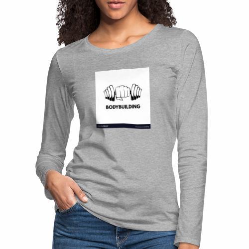Bodybuilding, kropps byggare - Långärmad premium-T-shirt dam