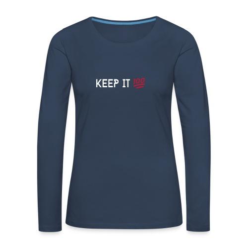 KEEP IT 100 WIT png - Vrouwen Premium shirt met lange mouwen