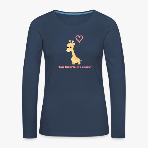 Giraffe Me Crazy - Dame premium T-shirt med lange ærmer