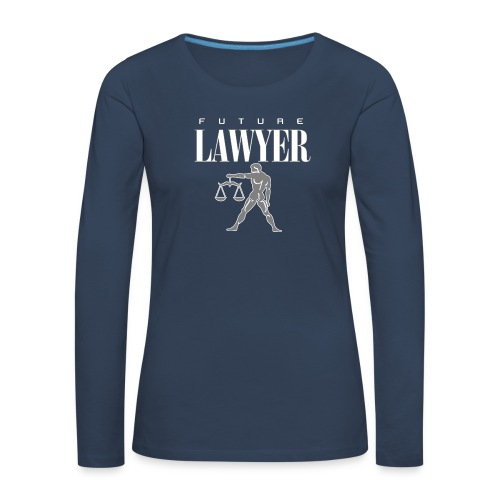 FUTURE LAWYER. Felpa Praticante Avvocato ottimista - Women's Premium Longsleeve Shirt
