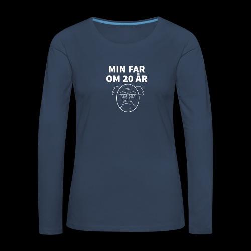 Min Far Om 20 År (Moto) - Dame premium T-shirt med lange ærmer