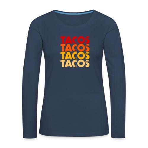 Tacos - Frauen Premium Langarmshirt