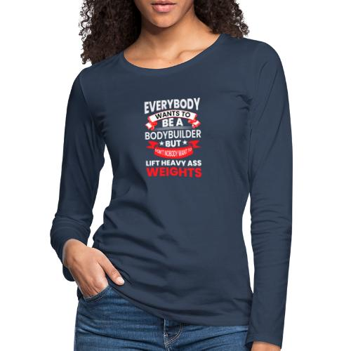 EVERYBODY WANTS TO - Frauen Premium Langarmshirt