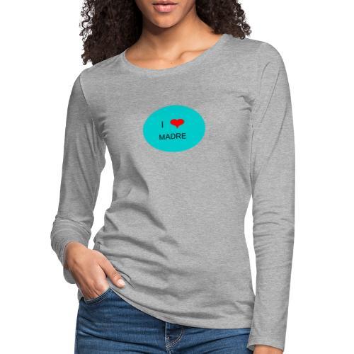 DIA DE LA MADRE - Camiseta de manga larga premium mujer