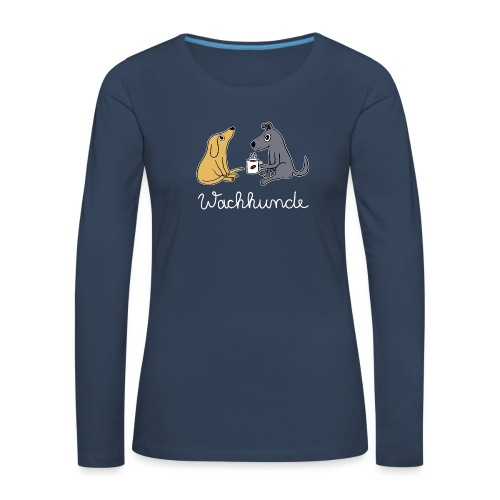 Wachhund trinkt Kaffee Koffein weckt müde Hunde - Frauen Premium Langarmshirt
