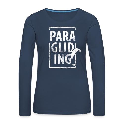 Paragliding Gleitschirmfliegen Paragleiten - Frauen Premium Langarmshirt