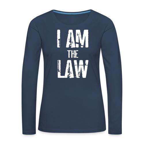 Tank top girl woman I AM THE LAW per avvocatessa - Women's Premium Longsleeve Shirt