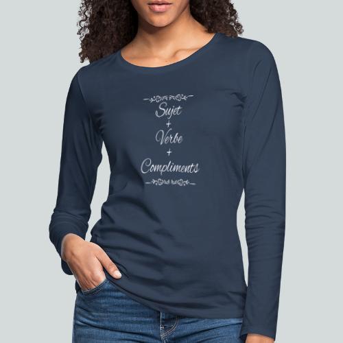 Sujet+verbe+compliments - T-shirt manches longues Premium Femme