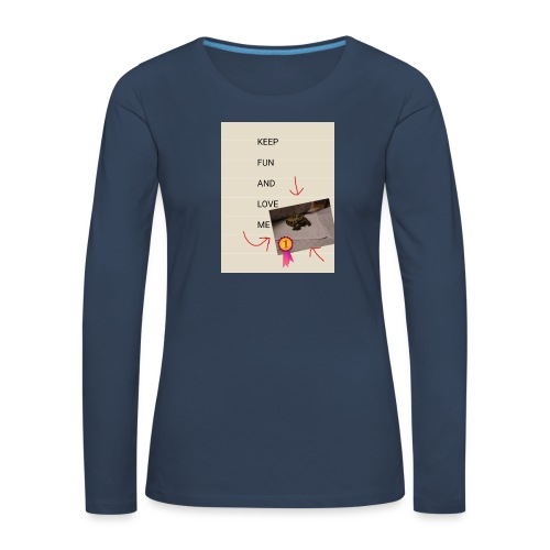 Keep fun and love me - Naisten premium pitkähihainen t-paita