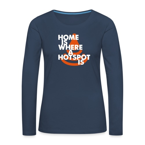 Home is where a Hotspot - Frauen Premium Langarmshirt