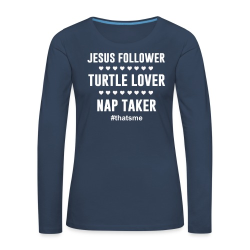 Jesus follower turtle lover nap taker - Women's Premium Longsleeve Shirt