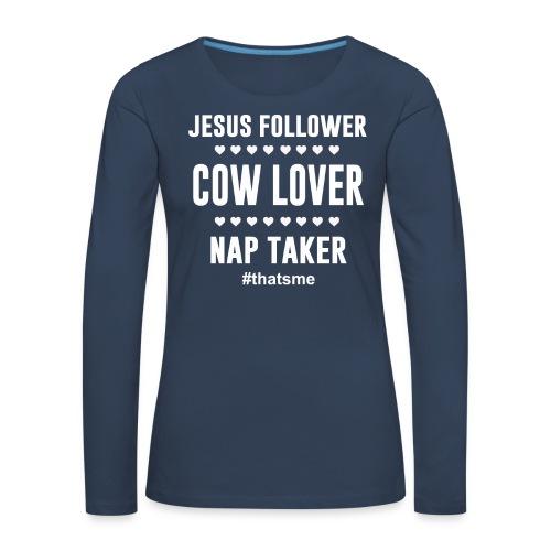 Jesus follower cow lover nap taker - Women's Premium Longsleeve Shirt