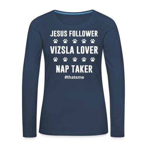 Jesus follower vizsla lover nap taker - Women's Premium Longsleeve Shirt