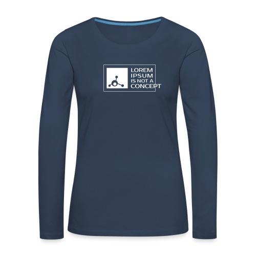 Lorem ipsum is not a concept - Frauen Premium Langarmshirt