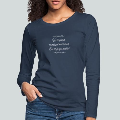 Du Style que diable! - T-shirt manches longues Premium Femme