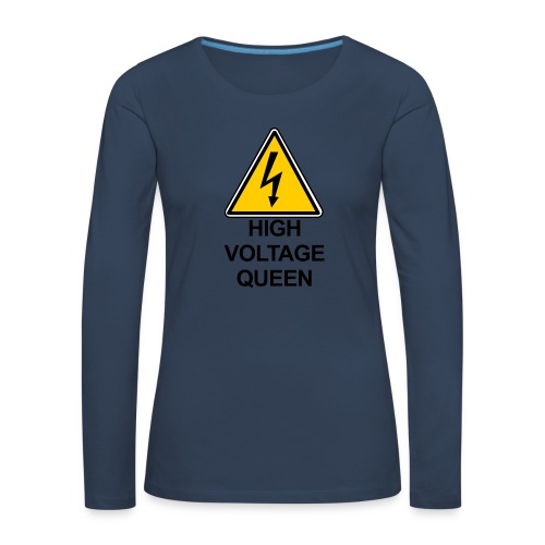 High Voltage Queen - T-shirt manches longues Premium Femme