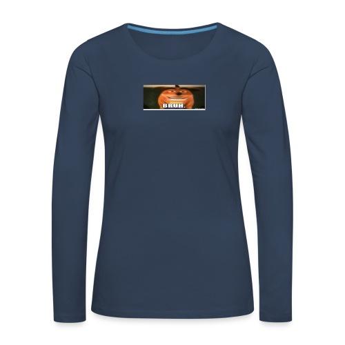 BRUH - Women's Premium Longsleeve Shirt