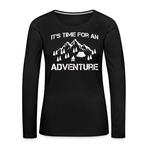 It's time for an adventure - Women's Premium Longsleeve Shirt