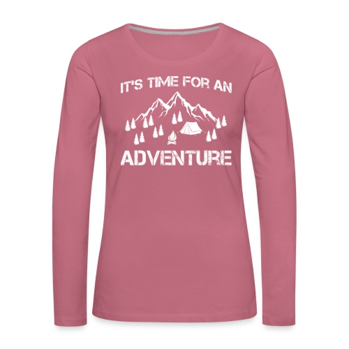 It's time for an adventure - Women's Premium Longsleeve Shirt