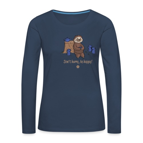 Sloth chills Do not hurry, be happy :) - Women's Premium Longsleeve Shirt