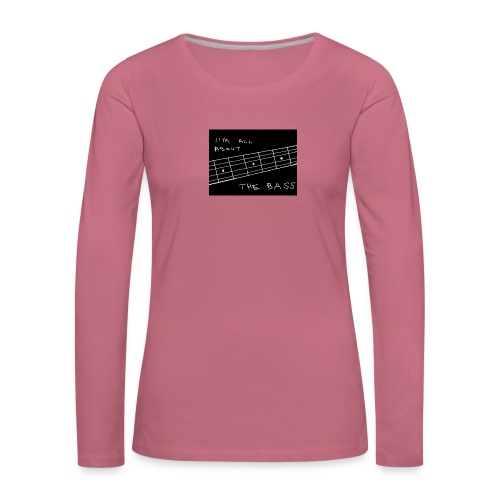 I M ALL ABOUT THE BASS - Women's Premium Longsleeve Shirt