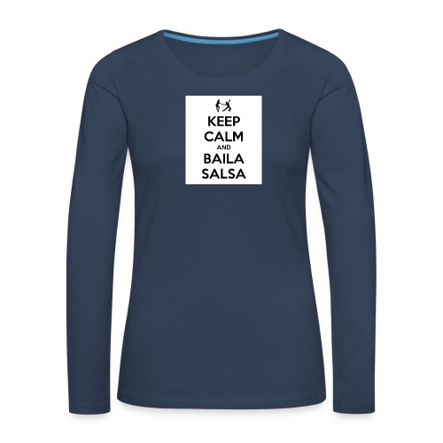 keep-calm-and-baila-salsa-41 - Maglietta Premium a manica lunga da donna