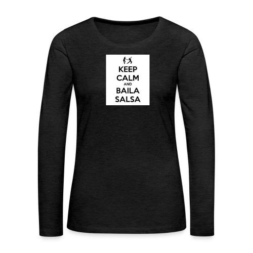 keep-calm-and-baila-salsa-41 - Maglietta Premium a manica lunga da donna