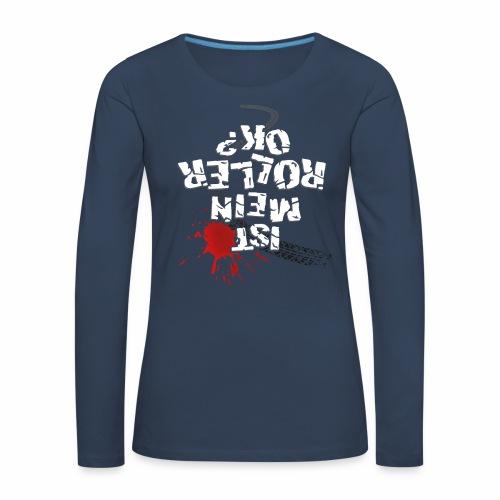 Ist mein Roller ok? (weißer Text) - Women's Premium Longsleeve Shirt